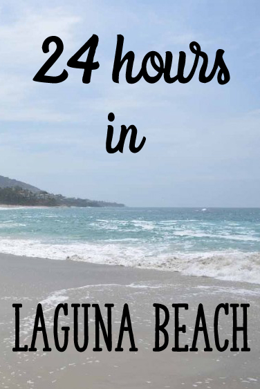 24 Hours In Laguna Beach