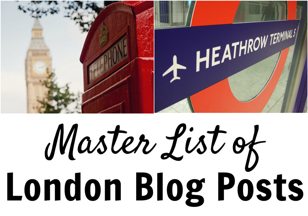 Master List Of London Blog Posts